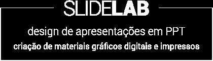 SLIDELAB design de apresentações em PowerPoint e criação de materiais gráficos impressos e digitais